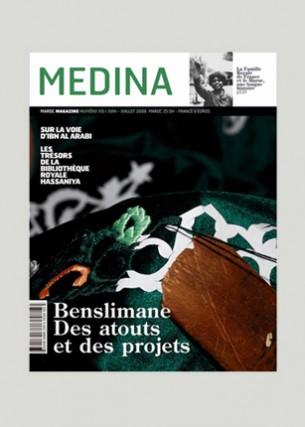 Medina Conception graphique et direction artistique du numéro 1 Éditeur : Les éditions lilas Volume : 120 pages Format : 210 x 280 mm Périodicité : mensuelle Juin – Juillet 2006